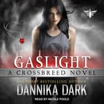 Gaslight by  Dannika Dark audiobook