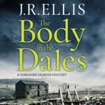 The Body in the Dales by  J. R. Ellis audiobook