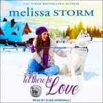 Let There Be Love by  Melissa Storm audiobook