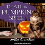 Death by Pumpkin Spice by  Alex Erickson audiobook