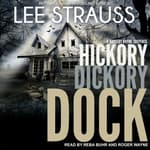 Hickory Dickory Dock by  Lee Strauss audiobook