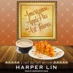 Americanos, Apple Pies, and Art Thieves by  Harper Lin audiobook