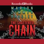 The Shattered Chain by  Marion Zimmer Bradley audiobook