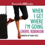 When I Get Where I'm Going by  Cheryl Robinson audiobook