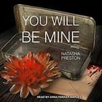 You Will Be Mine by  Natasha Preston audiobook
