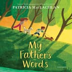 My Father's Words by  Patricia MacLachlan audiobook