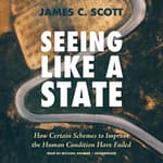 Seeing like a State by  James C. Scott audiobook