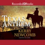 Texas Anthem by  Kerry Newcomb audiobook