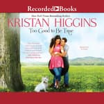 Too Good to Be True by  Kristan Higgins audiobook