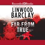 Far From True by  Linwood Barclay audiobook