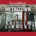 Metaltown by  Kristen Simmons audiobook