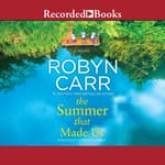 The Summer That Made Us by  Robyn Carr audiobook