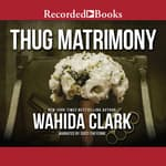 Thug Matrimony by  Wahida Clark audiobook