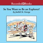 So You Want to Be an Explorer? by  Judith St. George audiobook