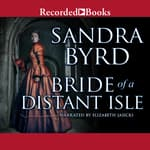 Bride of a Distant Isle by  Sandra Byrd audiobook