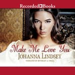 Make Me Love You by  Johanna Lindsey audiobook