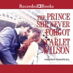 The Prince She Never Forgot by  Scarlet Wilson audiobook