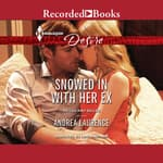 Snowed in with Her Ex by  Andrea Laurence audiobook