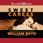 Sweet Caress by  William Boyd audiobook