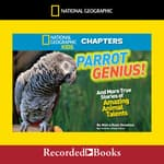 National Geographic Kids Chapters: Parrot Genius by  Moira Rose Donohue audiobook