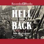 To Hell and Back by  Ian Kershaw audiobook