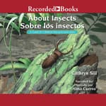 About Insects/Sobre los insectos by  Cathryn Sill audiobook
