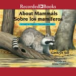 About Mammals/Sobre los mamiferos by  Cathryn Sill audiobook