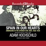 Spain in Our Hearts by  Adam Hochschild audiobook