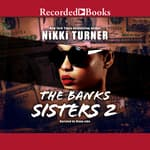 The Banks Sisters 2 by  Nikki Turner audiobook