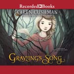 Grayling's Song by  Karen Cushman audiobook