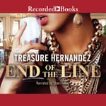 The End of the Line by  Treasure Hernandez audiobook