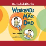 Weekends with Max and His Dad by  Linda Urban audiobook