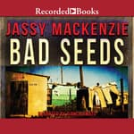 Bad Seeds by  Jassy Mackenzie audiobook