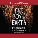 The Boy in the Earth by  Fuminori Nakamura audiobook