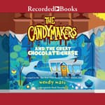 The Candymakers and the Great Chocolate Chase by  Wendy Mass audiobook