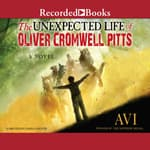 The Unexpected Life of Oliver Cromwell Pitts by  Avi audiobook