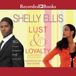 Lust & Loyalty by  Shelly Ellis audiobook