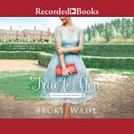 True to You by  Becky Wade audiobook