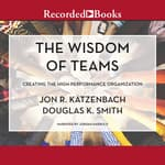 The Wisdom of Teams by  Jon R. Katzenbach audiobook
