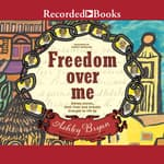 Freedom Over Me by  Ashley Bryan audiobook