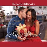 The Perfect Present by  Cheris Hodges audiobook