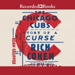 The Chicago Cubs by  Rich Cohen audiobook