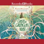 Ghosts of Greenglass House by  Kate Milford audiobook