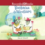 Baabwaa & Wooliam by  David Elliott audiobook
