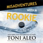 Misadventures with a Rookie  by  Toni Aleo audiobook