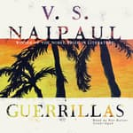 Guerrillas by  V. S. Naipaul audiobook
