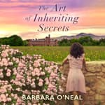 The Art of Inheriting Secrets by  Barbara O'Neal audiobook