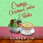 Cremas, Christmas Cookies, and Crooks by  Harper Lin audiobook