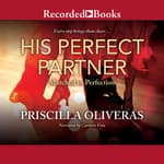 His Perfect Partner by  Priscilla Oliveras audiobook