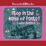 Stop in the Name of Pants! by  Louise Rennison audiobook